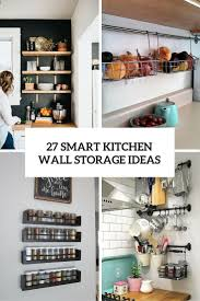 Kitchen Wall Shelf Ideas by 27 Smart Kitchen Wall Storage Ideas Shelterness