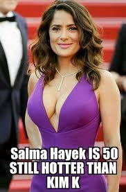 Mexican Women Meme - salma hayak turning 50 album on imgur