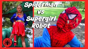 little heroes spiderman vs supergirl robot in real life new