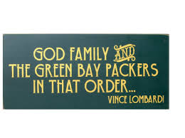 Green Bay Packers Home Decor God Family And The Green Bay Packers In That Order Vince