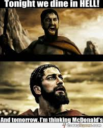 This Is Sparta Meme - we re eaing in hell tonight