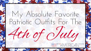 my favorite patriotic made in usa for 4th of july miss
