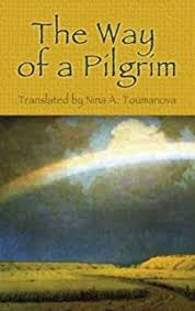 way of the pilgrim the way of a pilgrim and the pilgrim continues his way r m