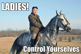 Sexy Man Meme - ladies control yourselves kim jong un sexiest man alive quickmeme