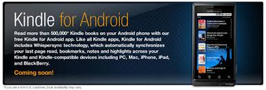 kindle for android kindle application coming soon to android has us excited