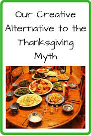 our creative alternative to the thanksgiving myth