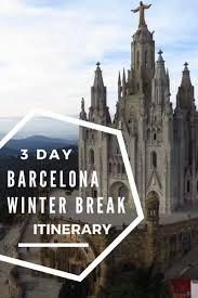72 hours in barcelona winter city spain winter breaks