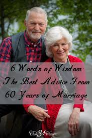 words of wisdom for the happy 6 words of wisdom the best advice from 60 years of marriage
