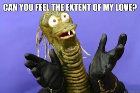 Feel The Love Meme - can you feel the extent of my love ziltoid meme quickmeme