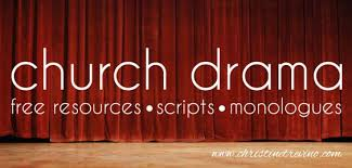 free resources scripts and monologues for church drama teams
