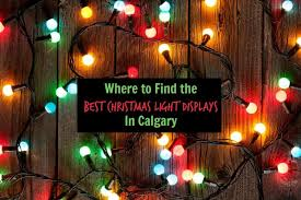 best places to see christmas lights in calgary family fun calgary