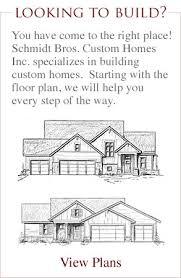 building custom homes schmidt bros custom homes inc open our door to the home of your dreams