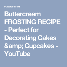 Buttercream Frosting For Decorating Cupcakes Buttercream Frosting Recipe Perfect For Decorating Cakes