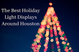 Holiday Lights In Houston Best by The Best Holiday Light Displays Around Houston