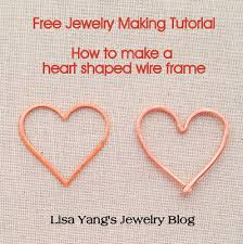 How To Make Jewelry Out Of Wire - lisa yang u0027s jewelry blog how to make wire heart jewelry