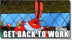 Mr Krabs Meme - slave driver mr krabs meme on imgur