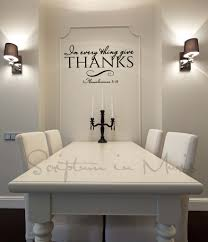 Wall Decor For Dining Room In Every Thing Give Thanks Dining Room Or Kitchen Vinyl Decal