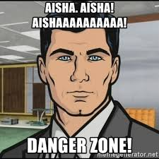 Aisha Meme - aisha aisha aishaaaaaaaaaa danger zone archer meme generator