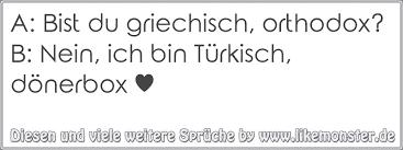 sprüche auf türkisch a bist du griechisch orthodox b nein ich bin türkisch