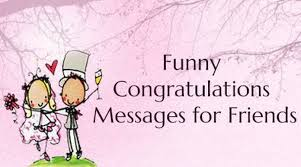 wedding wishes humor congratulations messages for friends