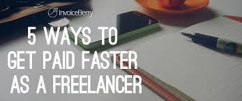5 ways to get paid faster as a freelancer invoiceberry blog