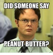 Peanut Butter Meme - didsomeonesay peanut butter peanuts meme on me me