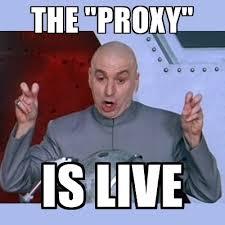 Proxy Meme - the proxy is live dr evil meme meme generator