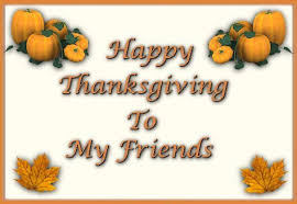happy thanksgiving my friend thanksgiving blessings