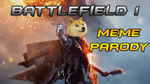 Parody Meme - battlefield 1 trailer meme parody youtube