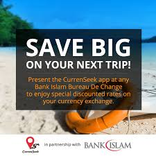 bureau de change malaysia currenseek partners with bank islam to offer special discounted