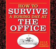 The Office Desk Calendar How To Survive A Boring Day At The Office Desk Calendar 2018