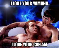 Can Am Meme - i love your yamaha i love your can am spock and kirk make a meme