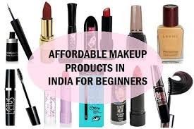 affordable makeup cheap affordable makeup products in india for beginners in budget