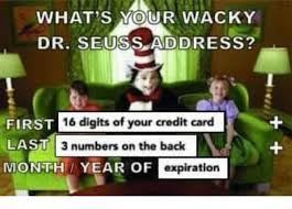 Credit Card Meme - dopl3r com memes whats your wacky dr seuss address 16 digits