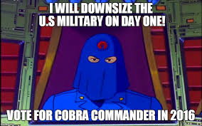 Cobra Commander Meme - cobra commander 2016 memes imgflip