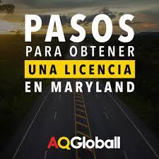 pasos para obtener una licencia de maryland u2013 aq globall inc