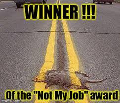 Not My Job Meme - not my job meme generator imgflip
