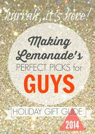 great gifts for guys gift guide 2014 making lemonade