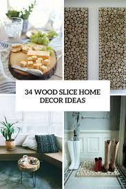 34 wood slice home décor ideas shelterness
