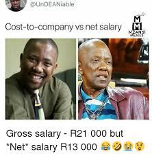 Memes Gross - cost to company vs net salarym mzansi memes gross salary r21 000