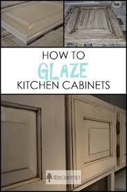 Tips For Painting Kitchen Cabinets How To Glaze Kitchen Cabinets Step Guide Glaze And Kitchens