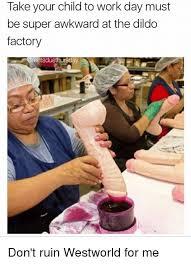 Factory Memes - 25 best memes about dildo factory dildo factory memes