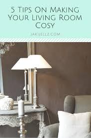 5 tips on making your living room cosy jakijellz