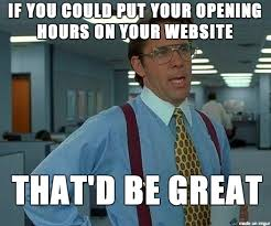 Just Sayin Meme - if you decide to put up a website for your fine establishment