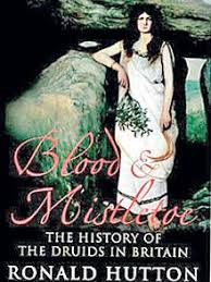 druidic robes blood and mistletoe the history of the druids in britain by