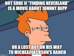 Finding Neverland Meme - keep seeing the finding neverland meme but have never actually
