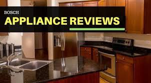 all about the boss bosch bosch appliance reviews appliances