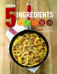 livre de cuisine simple mon livre de recettes cuisine 5 ingrédients alex cuisine