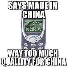 Made In China Meme - no china nokia meme says made in china on memegen