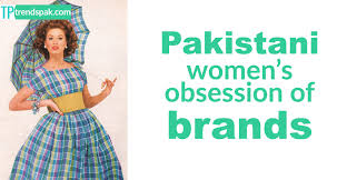 dress pattern brands brands pakistani women s obsession with brands